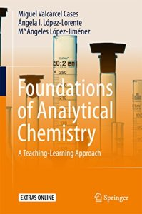 Foundations of Analytical Chemistry By Miguel Valcarcel Cases