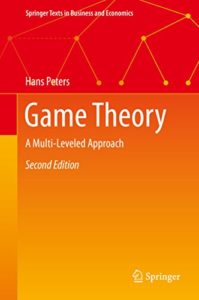 Game Theory: A Multi-Leveled Approach By Hans Peters