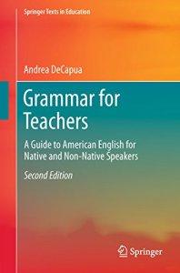 Grammar for Teachers By Andrea DeCapua