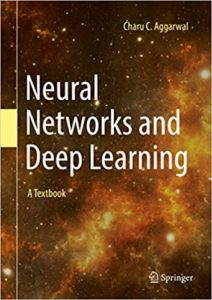 Neural Networks and Deep Learning By Charu C. Aggarwal