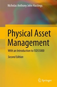 Physical Asset Management By Nicholas Anthony John Hastings