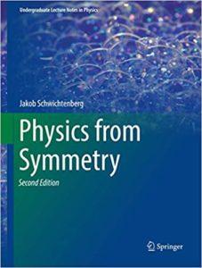 Physics from Symmetry By Jakob Schwichtenberg