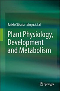 Plant Physiology, Development and Metabolism By Satish C Bhatla