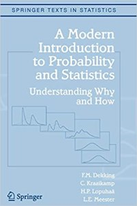 A Modern Introduction to Probability and Statistics By F.M. Dekking