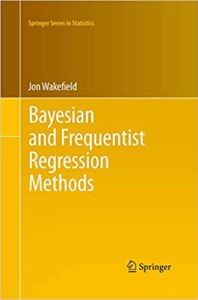 Bayesian and Frequentist Regression Methods By Jon Wakefield