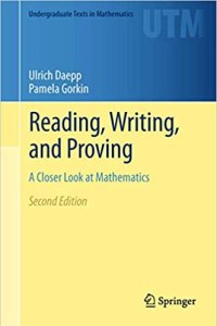 Reading Writing and Proving A Closer Look at Mathematics By Ulrich Daepp