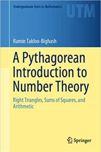 A Pythagorean Introduction to Number Theory By Ramin Takloo-Bighash
