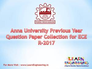 Anna University Previous Year Question Paper Collection for (ECE) Electronics Engineering Regulation 2017