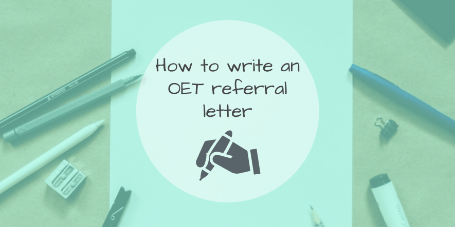 How to write an OET referral letter • Learn English for