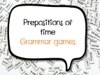 Grammar games: prepositions of time