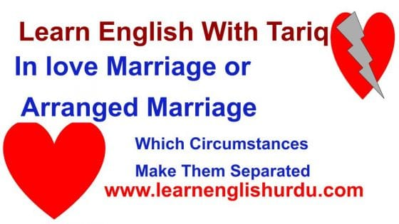 In love Marriage or Arranged Marriage Which Circumstances Make Them Separated