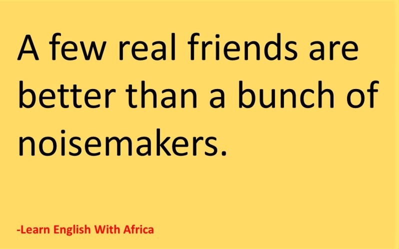 Friendship-The Benefits of Having Few Friends, Learn English With Africa, September 2017