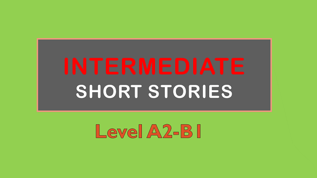 Intermediate short stories (A2 -B1) - Learn English With Africa