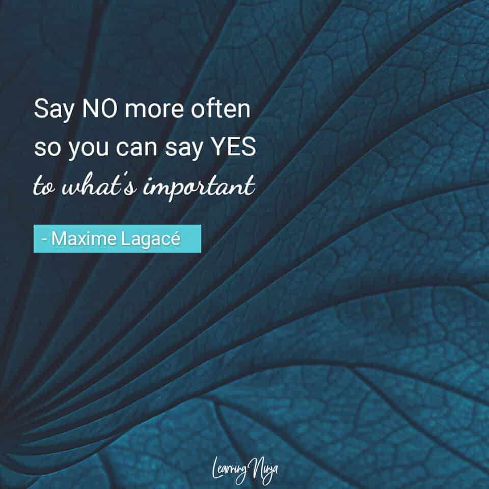 Mindset Ninja Quotes: Say no more often so you can say yes to what's important - Maxime Lagacé