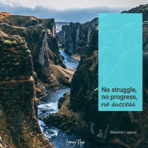 No struggle, no progress, no success - Maxime Lagacé