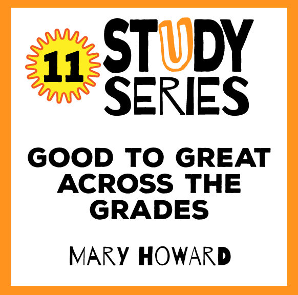 Study Series Session: Good to Great Across the Grades