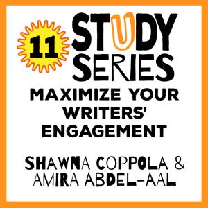 Session 11 – Maximum Writer Engagement Through Authentic Writing Practices