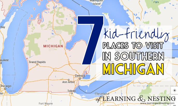 7 Places to Visit in (and around) Southern Michigan