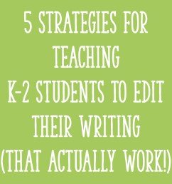 5 Effective Strategies for Teaching K-2 Students to Edit Their Writing -  Learning at the Primary Pond [ 2000 x 2000 Pixel ]