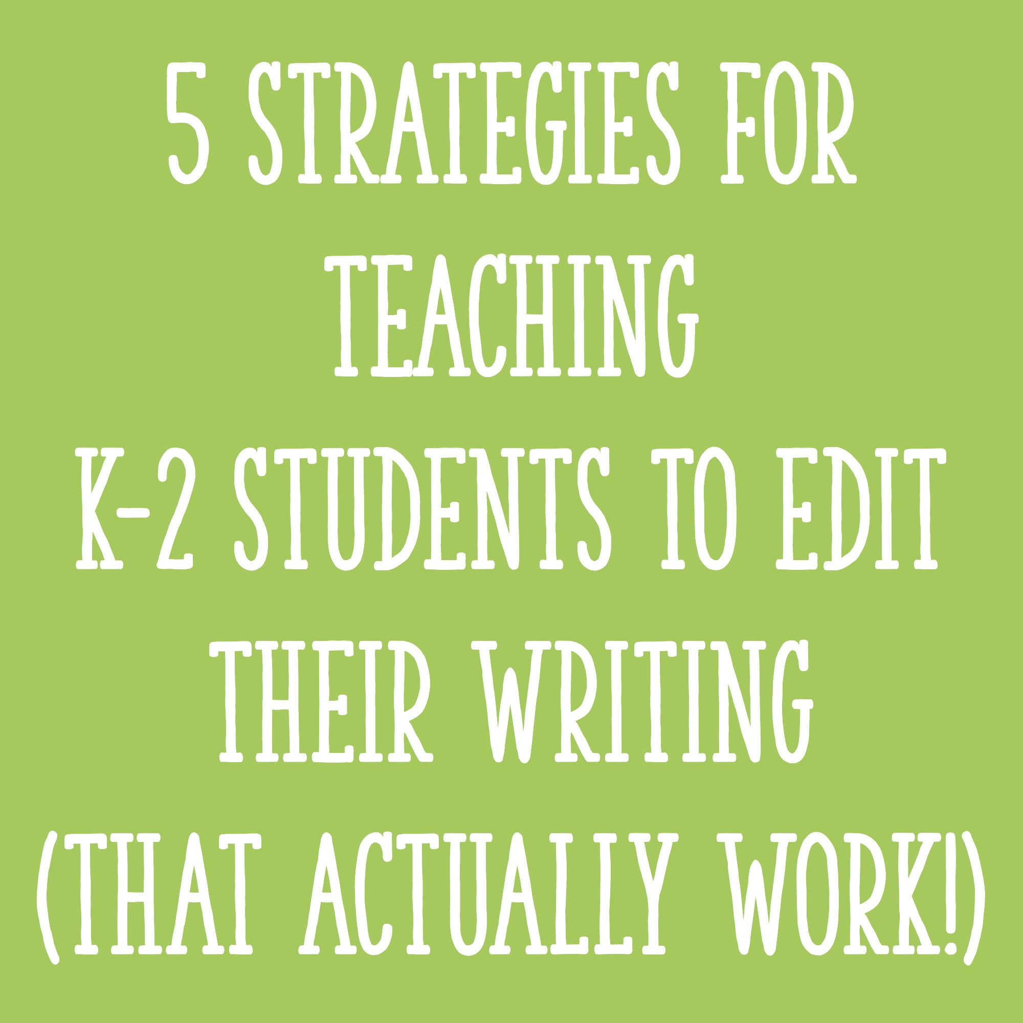 hight resolution of 5 Effective Strategies for Teaching K-2 Students to Edit Their Writing -  Learning at the Primary Pond