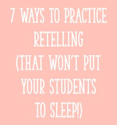 7 Ways to Practice Retelling That Won't Put Your Students to Sleep! -  Learning at the Primary Pond [ 2000 x 2000 Pixel ]