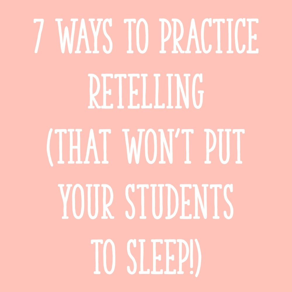 medium resolution of 7 Ways to Practice Retelling That Won't Put Your Students to Sleep! -  Learning at the Primary Pond
