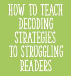 How to Teach Decoding Strategies to Struggling Readers - Learning at the  Primary Pond [ 2000 x 2000 Pixel ]