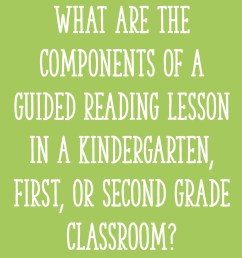 What are the components of a guided reading lesson in a Kindergarten [ 2000 x 2000 Pixel ]