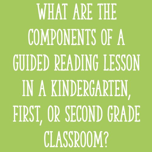 small resolution of What are the components of a guided reading lesson in a Kindergarten