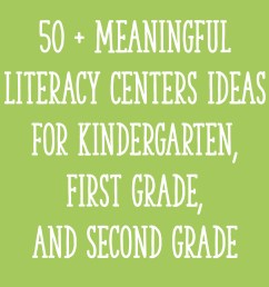 50 + Meaningful Literacy Centers Ideas for Kindergarten [ 2000 x 2000 Pixel ]