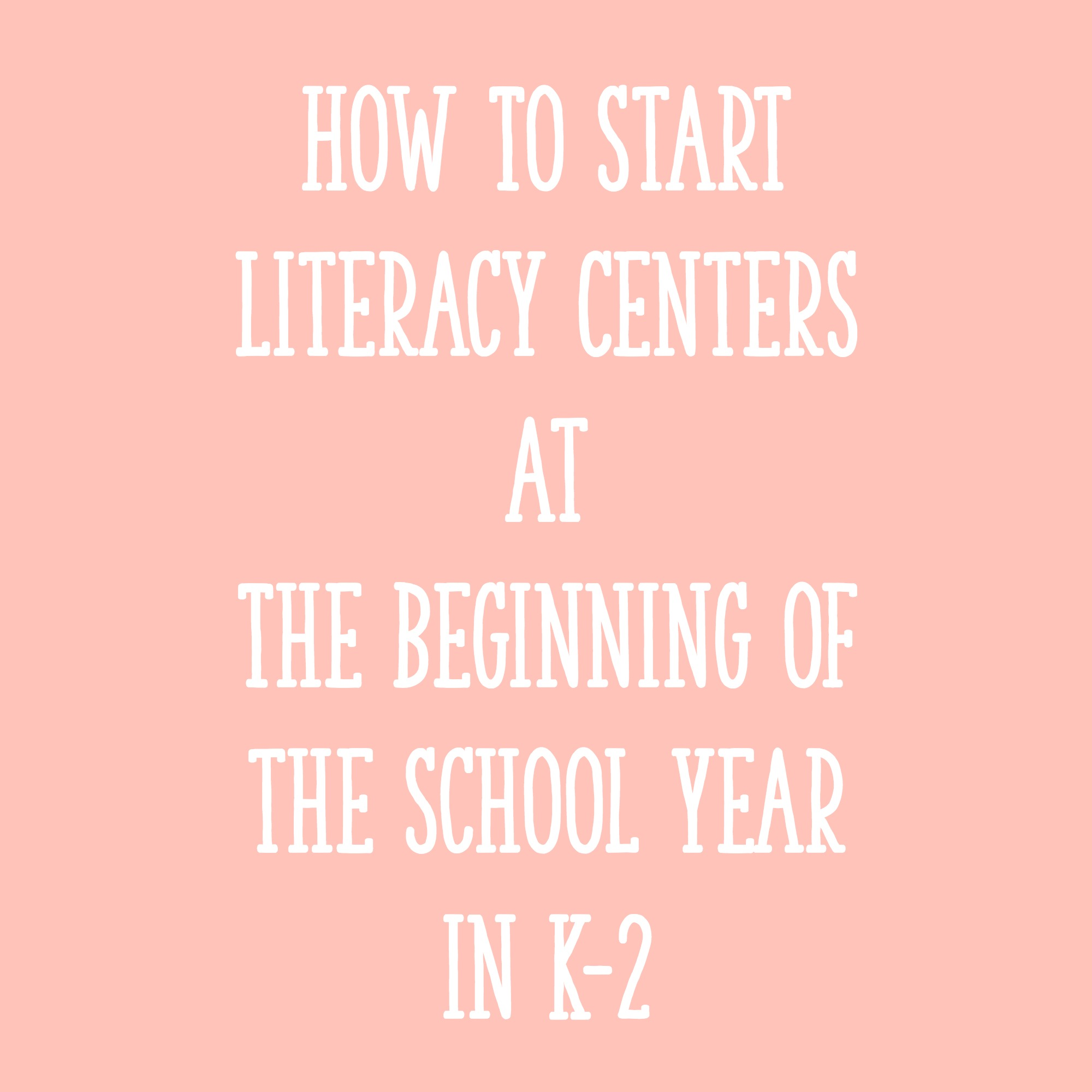 How To Start Literacy Centers At The Beginning Of The