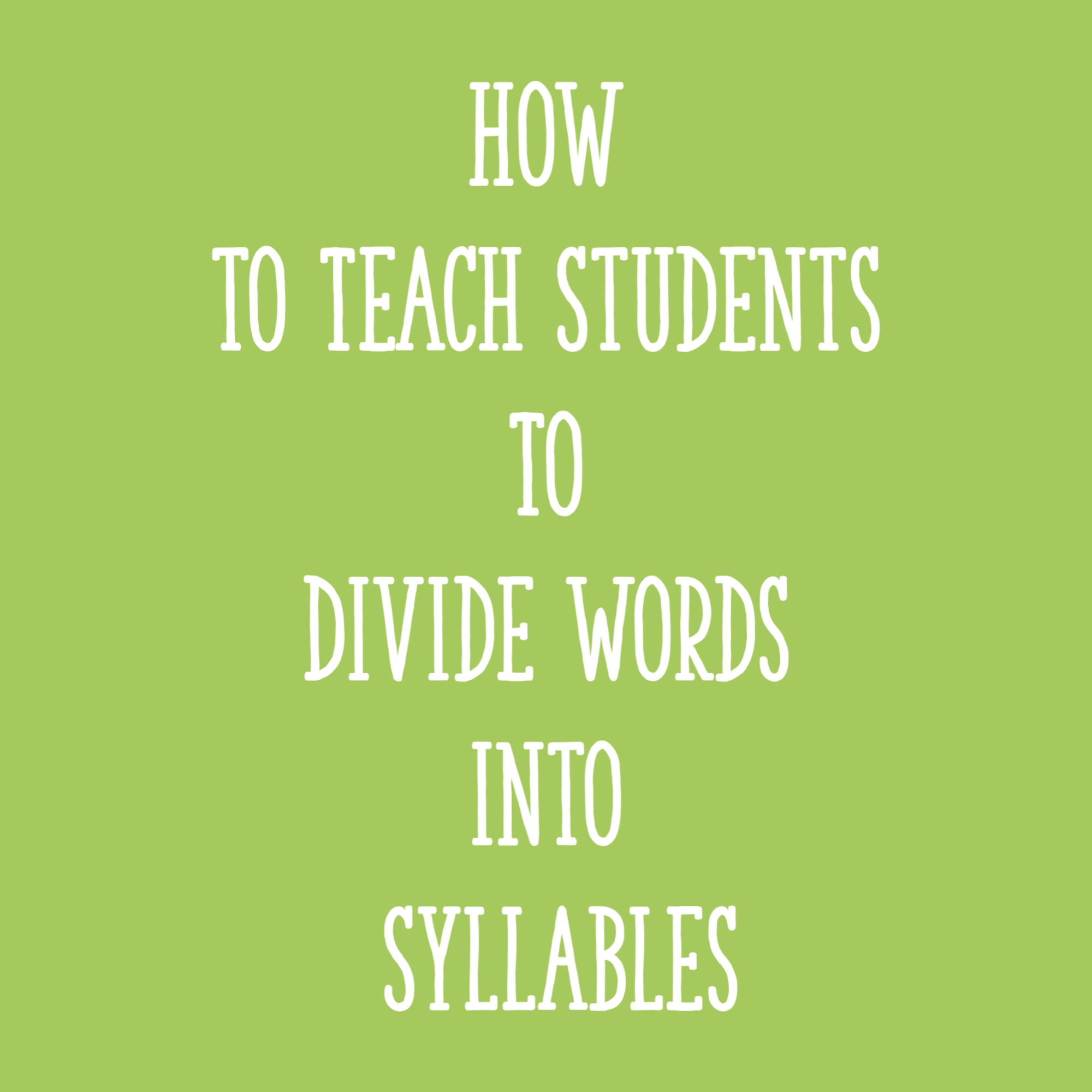 How To Teach Students To Divide Words Into Syllables
