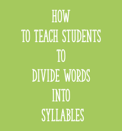 How to Teach Students to Divide Words into Syllables - Learning at the  Primary Pond [ 2000 x 2000 Pixel ]