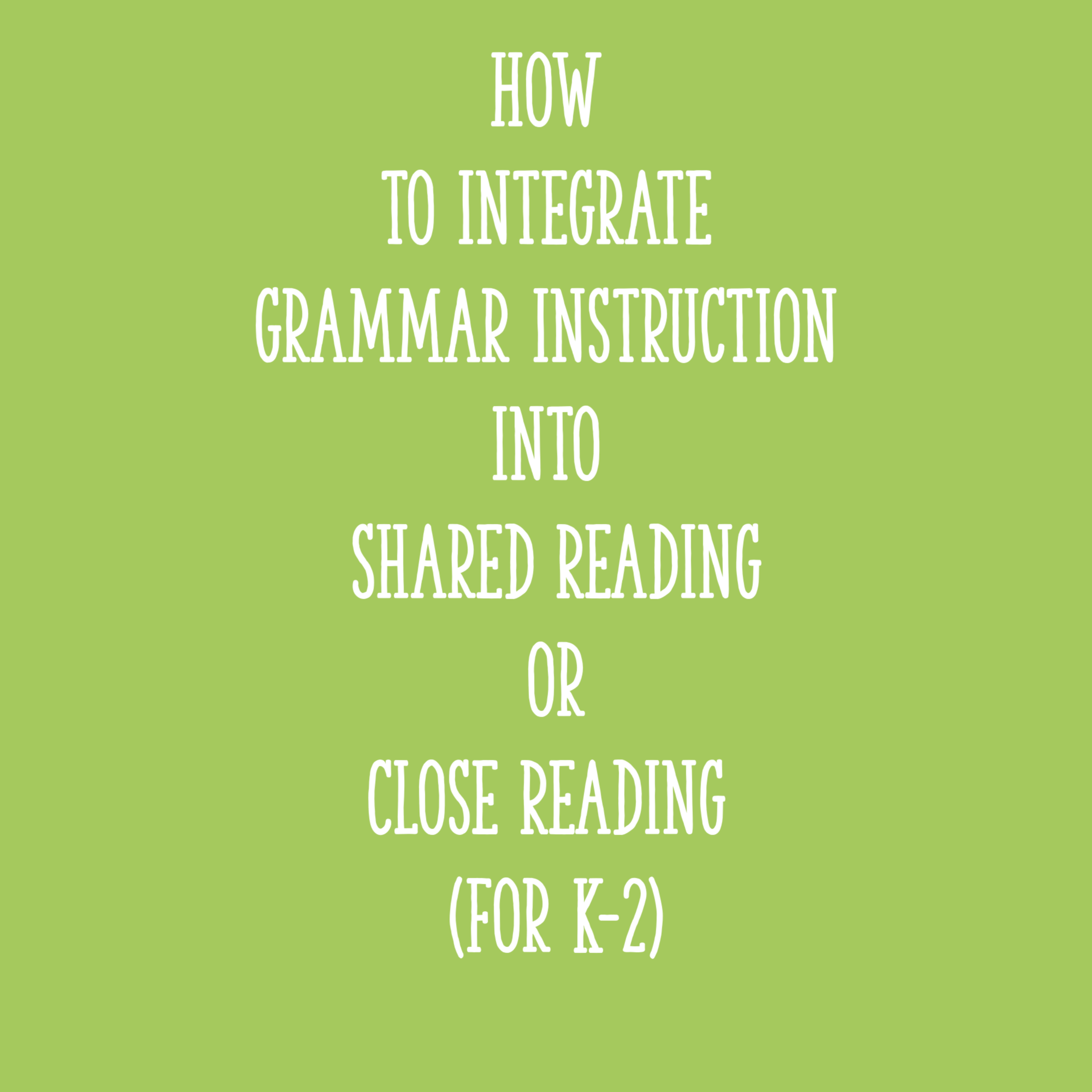 How To Integrate Grammar Instruction Into Shared Reading