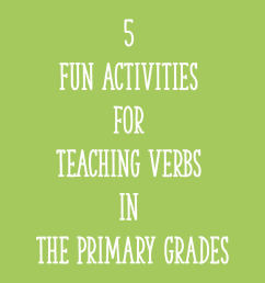 5 Fun Activities for Teaching Verbs in the Primary Grades - Learning at the  Primary Pond [ 2000 x 2000 Pixel ]