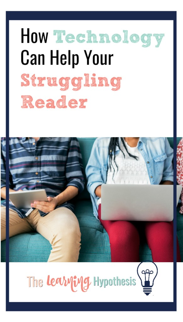 Technology Can Help Struggling Readers