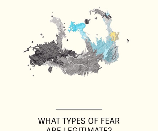 What Types Of Fear Are Legitimate?