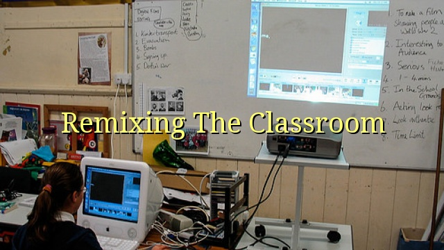 Remixing The Classroom