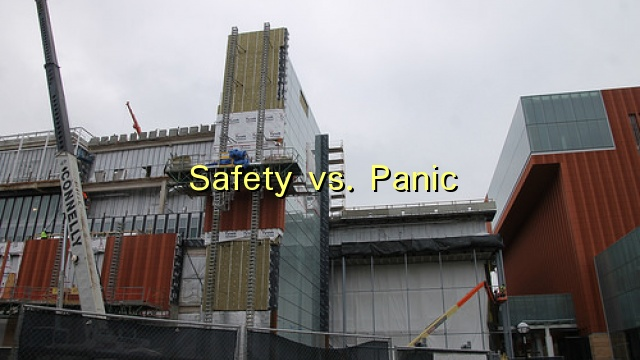 Safety vs. Panic