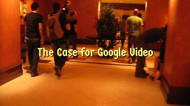 The Case for Google Video