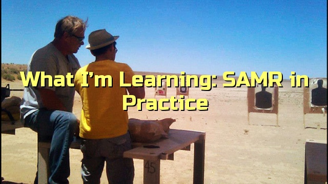 What I'm Learning: SAMR in Practice
