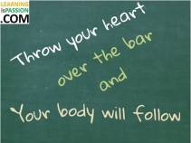 Throw your heart over the bar
