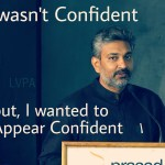Fake it until you make it – SS Rajamouli story