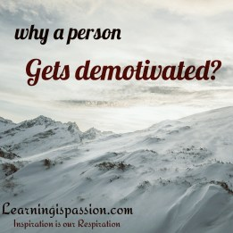 Why a person gets demotivated?