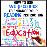Using Word Clouds to Enhance Your Reading Instruction