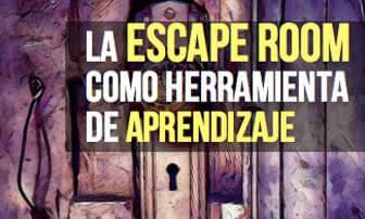Cómo usar una Escape Room como herramienta de aprendizaje