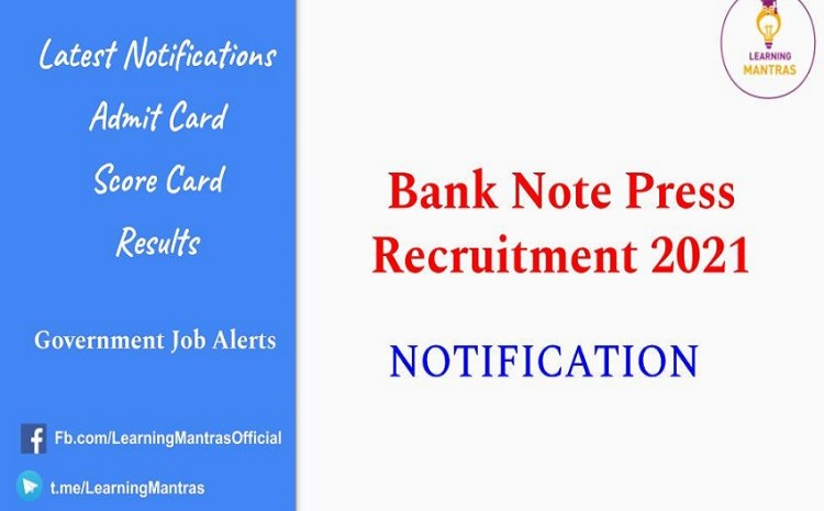 Bank Note Press Recruitment 2021 – Apply Online for 135 Jr Technician, Supervisor & Other Vacancy