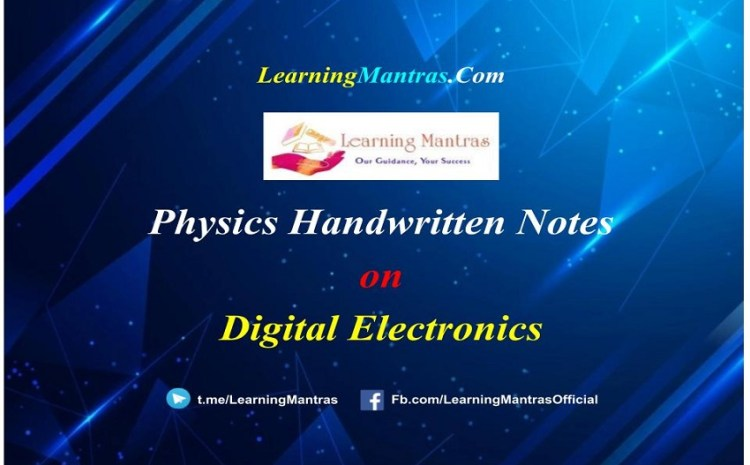 Digital Electronics Handwritten Notes PDF for Class 12 NEET, JEE, Medical and Engineering Exams