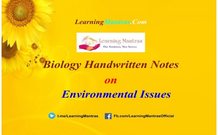 Environmental Issues Handwritten Notes PDF for Class 12, NEET, AIIMS and Medical Exams