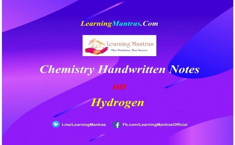 Hydrogen Handwritten Notes PDF for Class 12, NEET, JEE, Medical and Engineering Exams
